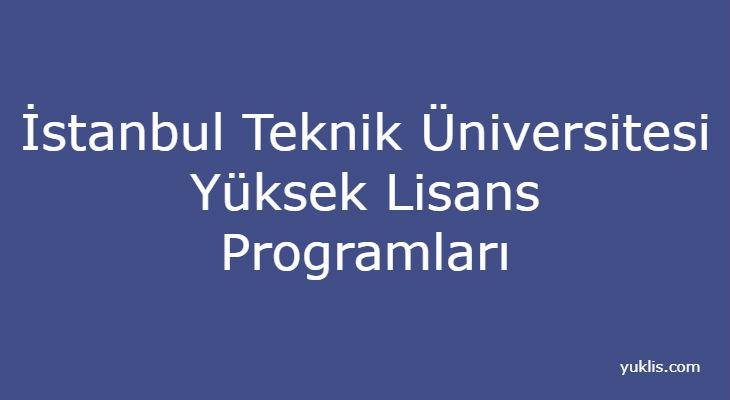 İstanbul Teknik Üniversitesi Yüksek Lisans Bölümleri