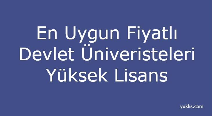 En Uygun Fiyatlı Devlet Üniversiteleri Yüksek Lisans Üniversiteleri